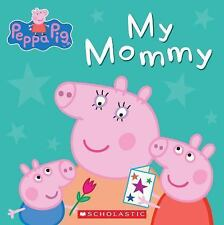 Peppa Pig: My Mommy by Scholastic