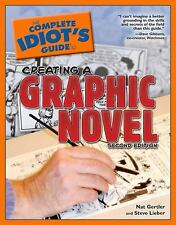 The Complete Idiot's Guide to Creating a Graphic Novel, 2ndEdition-ExLibrary