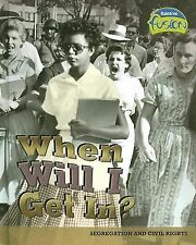 When Will I Get In?: Segregation and Civil Rights (American History Through Prim