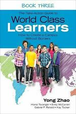 The Take-Action Guide to World Class Learners Book 3 : How to Create a Campus...