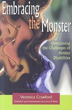 NEW - Embracing the Monster: Overcoming the Challenges of Hidden Disabilities