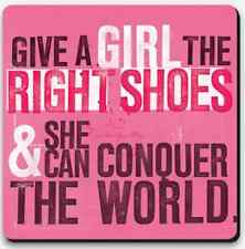 SCRAWL LETTERED QUOTE COASTER: GIVE A GIRL THE RIGHT SHOES - NEW POST DAILY + WW