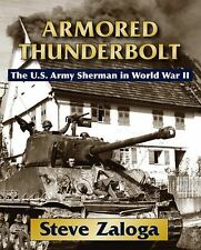 ARMORED THUNDERBOLT US ARMY SHERMANS IN WWII