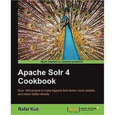 Apache Solr 4 Cookbook by Rafal Kuc (2013, Paperback, New Edition)