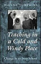 Teaching in a Cold and Windy Place: Change in an Inuit School