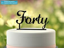 """Forty"" - Black - 40th Birthday Cake Topper  - Made by OriginalCakeToppers"