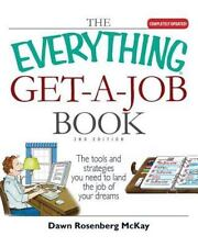 Get-a-Job Book : The Tools and Strategies You Need to Land the Job of Your Dream