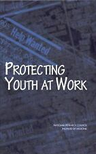 Protecting Youth at Work: Health, Safety, and Development of Working Children a