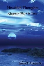 Heartfelt Thoughts : Chapters Eight and Ning by James, Sr. Harter (2014,...