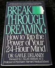 Breakthrough Dreaming : How to Tap the Power of Your 24-Hour Mind, Health, LN