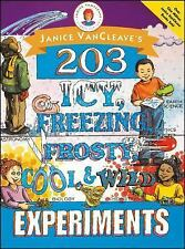 NEW Janice VanCleave's 203 Icy, Freezing, Frosty, Cool, and Wild Experiments