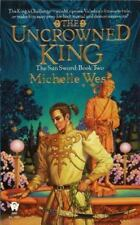 The Uncrowned King (The Sun Sword, Book 2) West, Michelle Mass Market Paperback