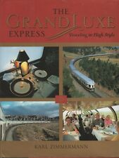 The GrandLuxe Express: Traveling in High Style Signed