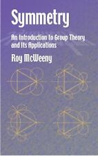 Symmetry : An Introduction to Group Theory and Its Applications by Roy...