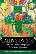 Calling on God: Inclusive Christian Prayers for Three Years of Sundays-ExLibrary