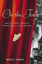 On the Town: One Hundred Years of Spectacle in Times Square-ExLibrary