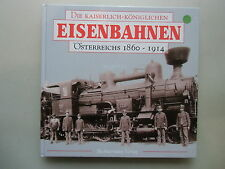 kaiserlich-königlichen Eisenbahnen Österreichs 1860-1914 von 1997