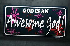 GOD IS AN AWESOME GOD METAL NOVELTY CAR LICENSE PLATE TAG SPIRITUAL RELIGIOUS