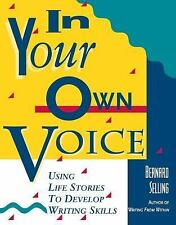 In Your Own Voice : Using Life Stories to Develop Writing Skills by Bernard...