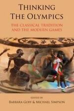 Thinking the Olympics : The Classical Tradition and the Modern Games by...