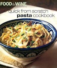 Quick From Scratch Pasta Cookbook, Food & Wine Magazine, Good Book