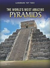 The World's Most Amazing Pyramids (Landmark Top Tens)