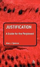 Guides for the Perplexed: Justification by Alan Spence (2012, Hardcover)