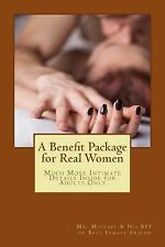 A Benefit Package for Real Women : Much More Intimate Details Inside for...