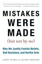 New Mistakes Were Made: Why We Justify Foolish Beliefs, Bad Decisions Book
