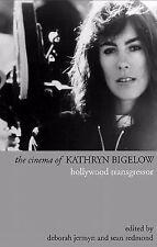 Directors' Cuts Ser.: The Cinema of Kathryn Bigelow : Hollywood Transgressor...