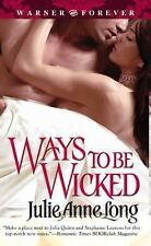 Ways to Be Wicked by Julie Anne Long (2006, Paperback)