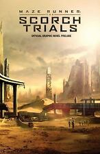 Maze Runner: The Scorch Trials: The Official Graphic Novel Prelude by Lanzing,