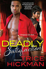 Deadly Satisfaction (Dangerous Love Novels), Trice Hickman, Very Good Book