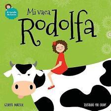 El Mundo de Lucia: Mi Vaca Rodolfa by Gilberto Mariscal (2016, Paperback)