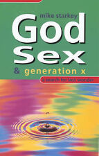 God, Sex and Generation X: A Search for Lost Wonder, Starkey, Mike