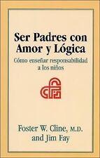 Ser Padres con Amor y Logica: Como ensenar responsabilidad a los ninos-ExLibrary