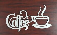 Coffee Sign with Mug- Metal Kitchen Wall Decor UNFINISHED
