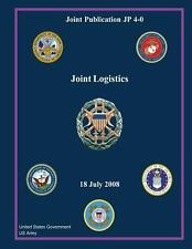 Joint Publication JP 4-0 Joint Logistics 18 July 2008 by United States...