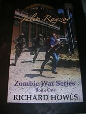 Julie Rayzor Zombie War Series : Zombie War Series Book One by Richard Howes...