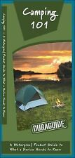Duraguide Ser.: Camping 101 : A Waterproof Pocket Guide to What a Novice...