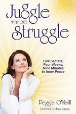 Juggle Without Struggle Peggie O'Neill Books-Acceptable Condition