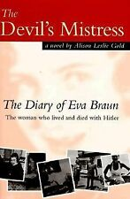 The Devil's Mistress: The Diary of Eva Braun, the Woman Who Lived and -ExLibrary