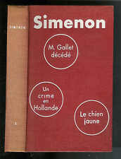 Georges Simenon : M. Gallet décédé - Un cime en hollande - Le chien jaune