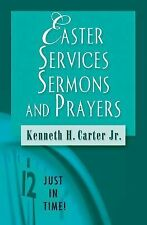 Just in Time! (Abingdon Press) Ser.: Easter Services, Sermons, and Prayers by...