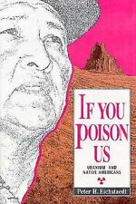 Native Americans Uranium Book If You Poison Us 1994