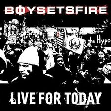 Live for Today Boy Sets Fire MUSIC CD