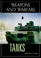 Tanks: An Illustrated History of Their Impact Weapons and Warfare