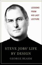 Steve Jobs' Life By Design: Lessons to be Learned from His Last Lectur-ExLibrary