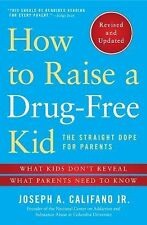 How to Raise a Drug-Free Kid : The Straight Dope for Parents - What Kids Don't R