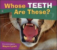Whose Teeth Are These? (Whose.? Animal) by Lynch, Wayne